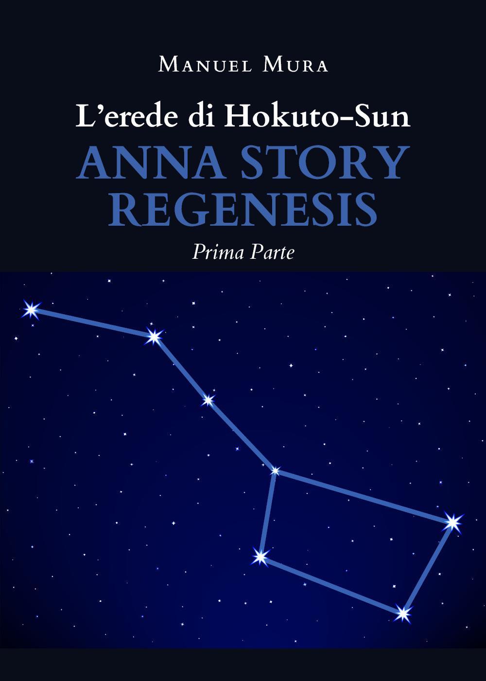 L'erede di Hokuto-Sun. Anna story regenesis (prima parte)