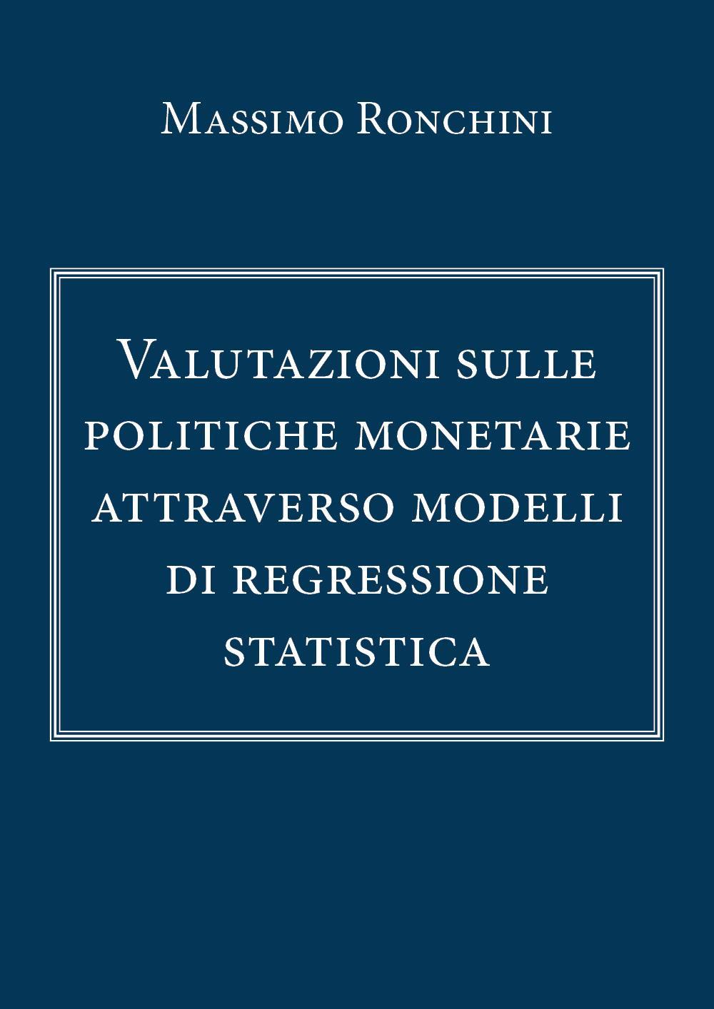 Valutazioni sulle politiche monetarie attraverso modelli di regressione statistica