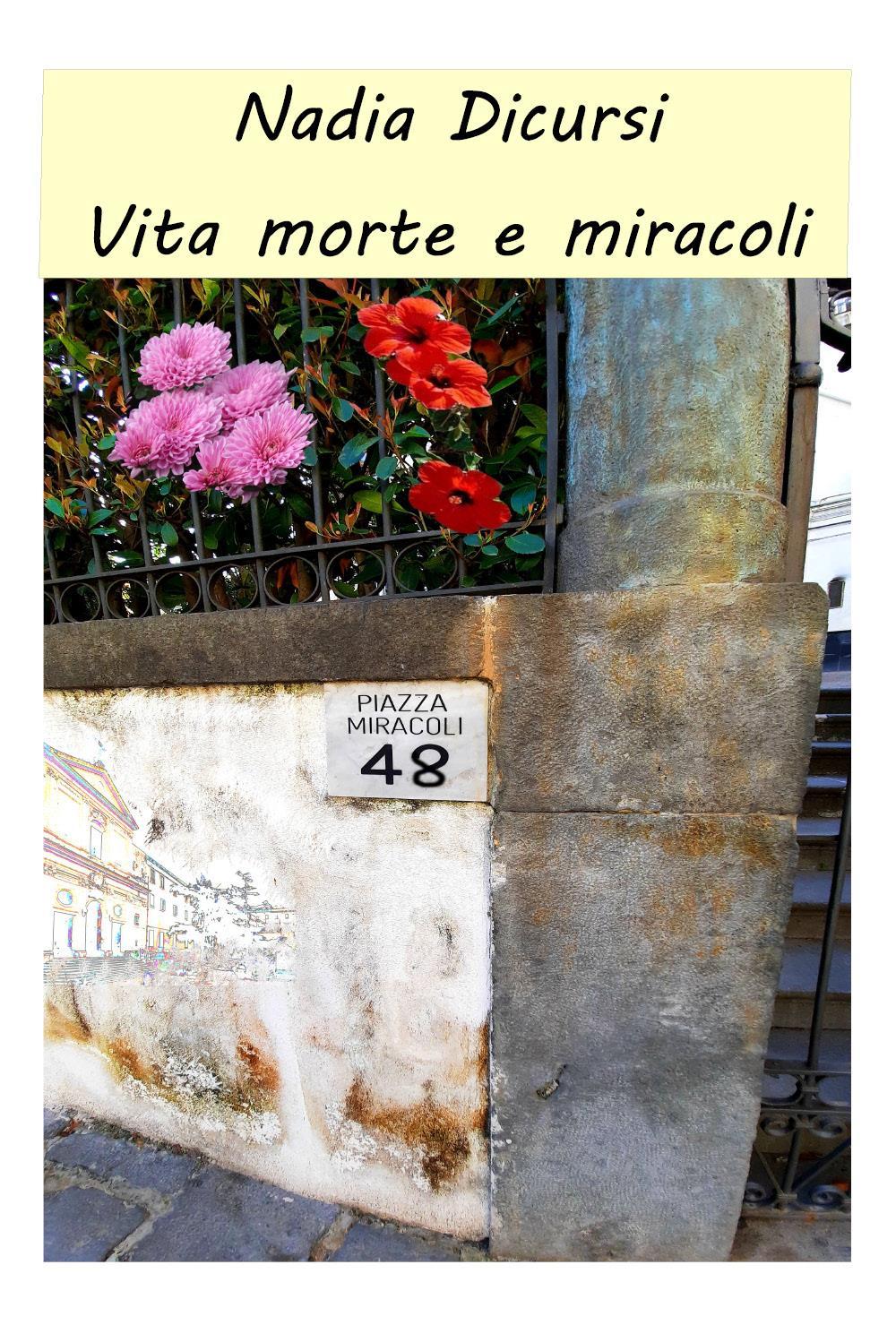 Vita morte e miracoli