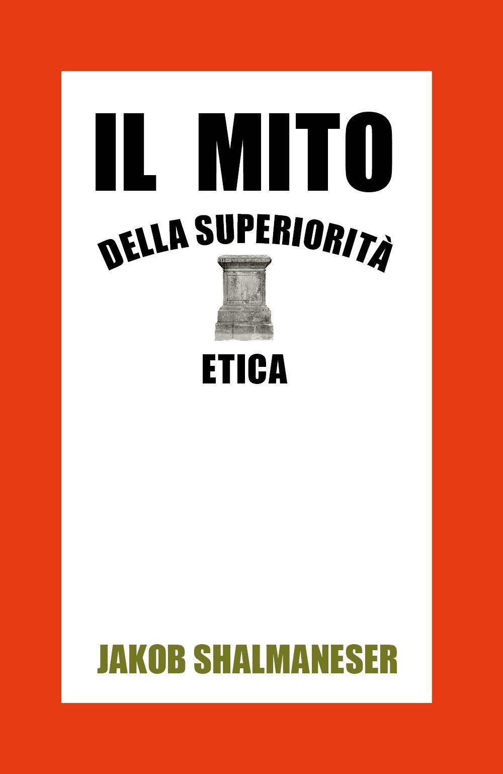 Il mito della superiorità etica
