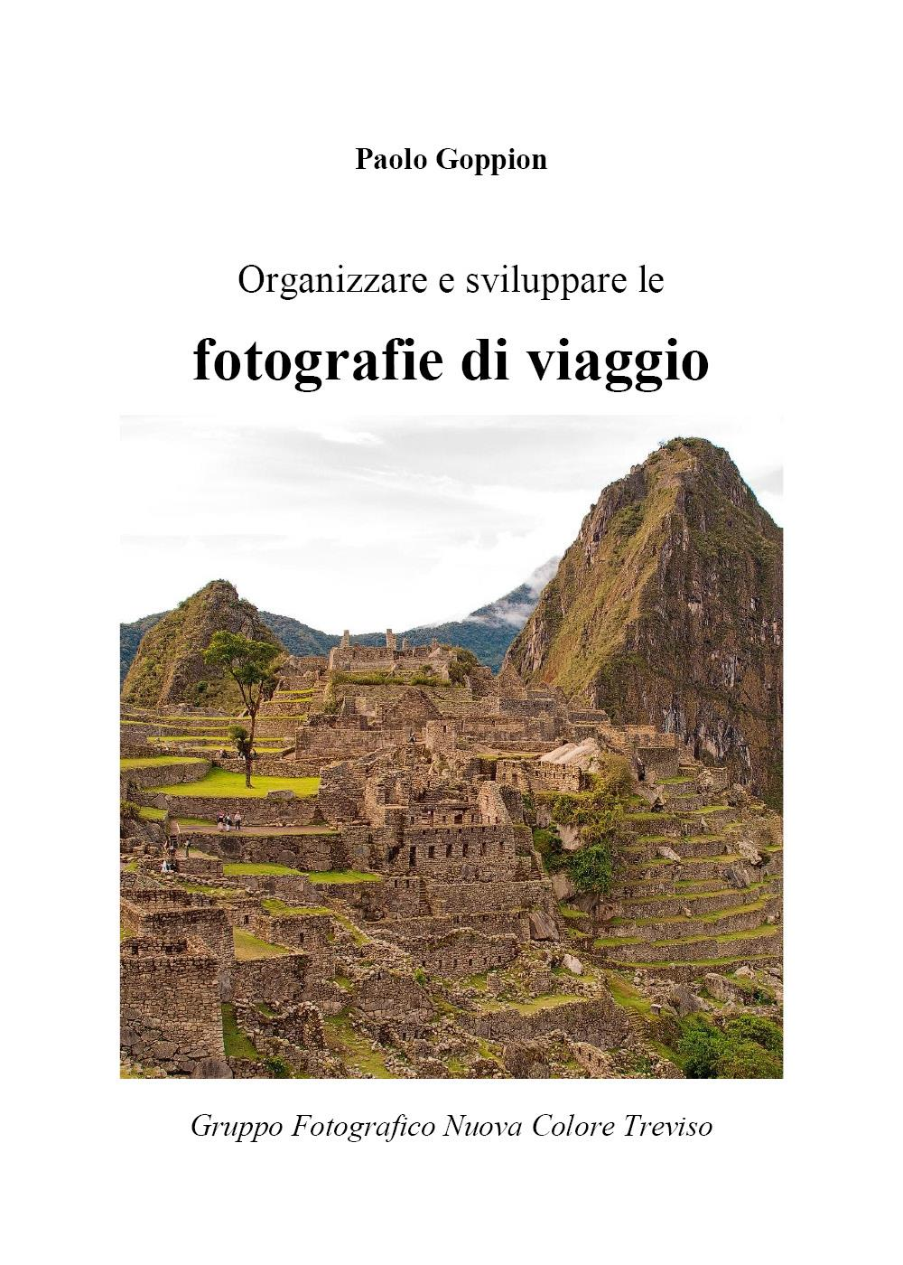 Organizzare e sviluppare le fotografie di viaggio