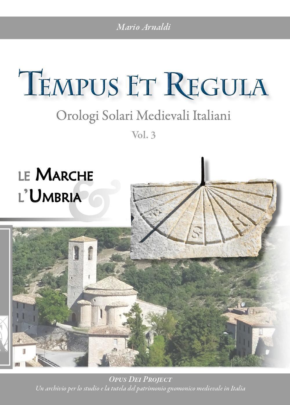 Tempus et Regula. Orologi Solari Medievali Italiani. Vol. 3