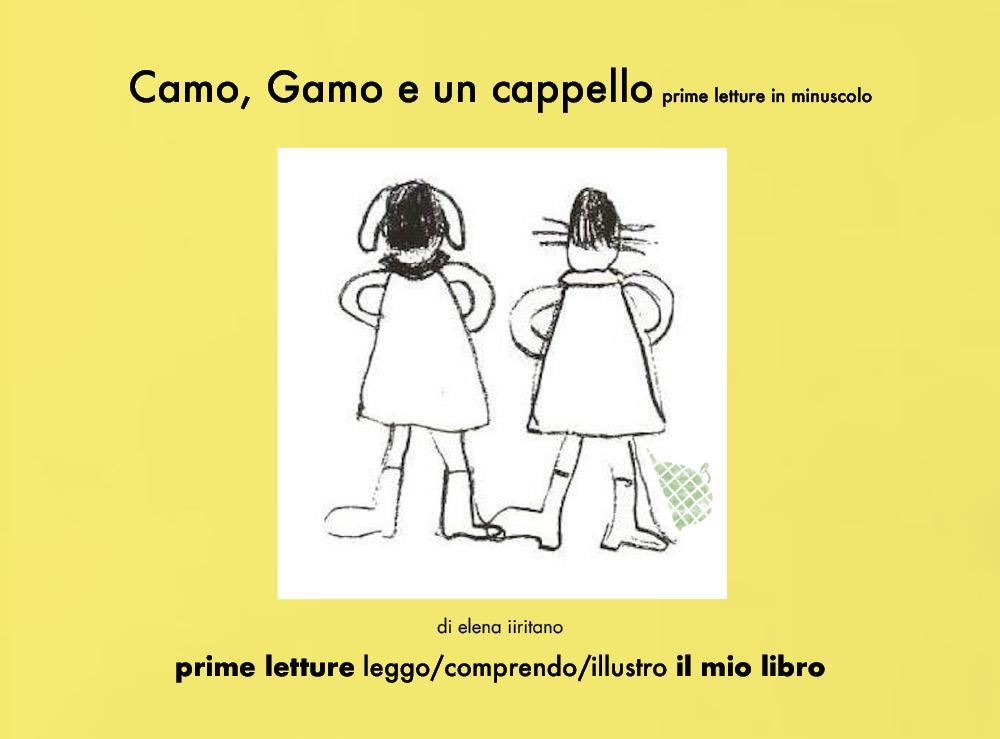 Camo, Gamo e un cappello, prime letture in minuscolo