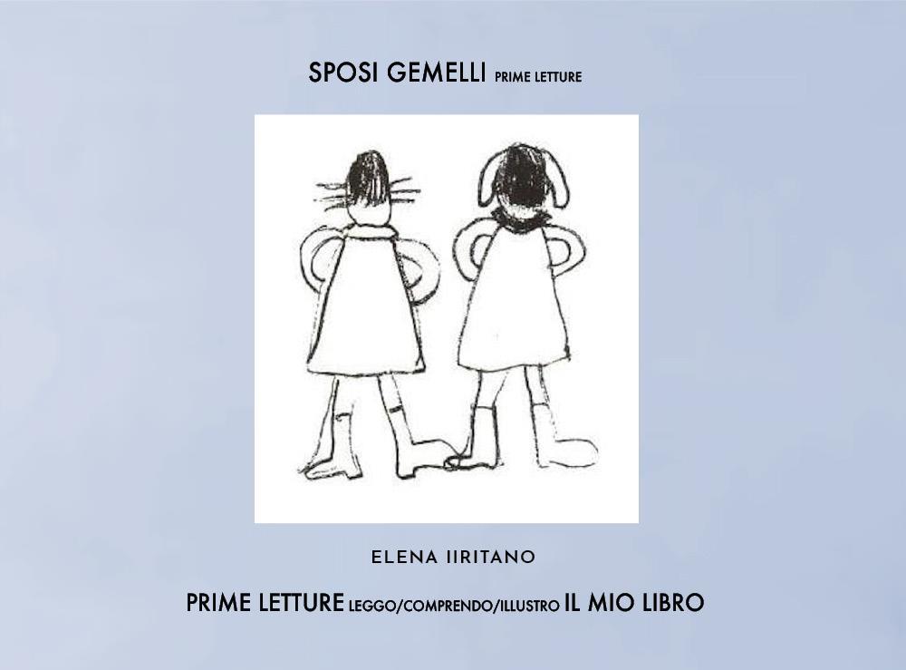 Sposi Gemelli, Prime Letture in maiuscolo