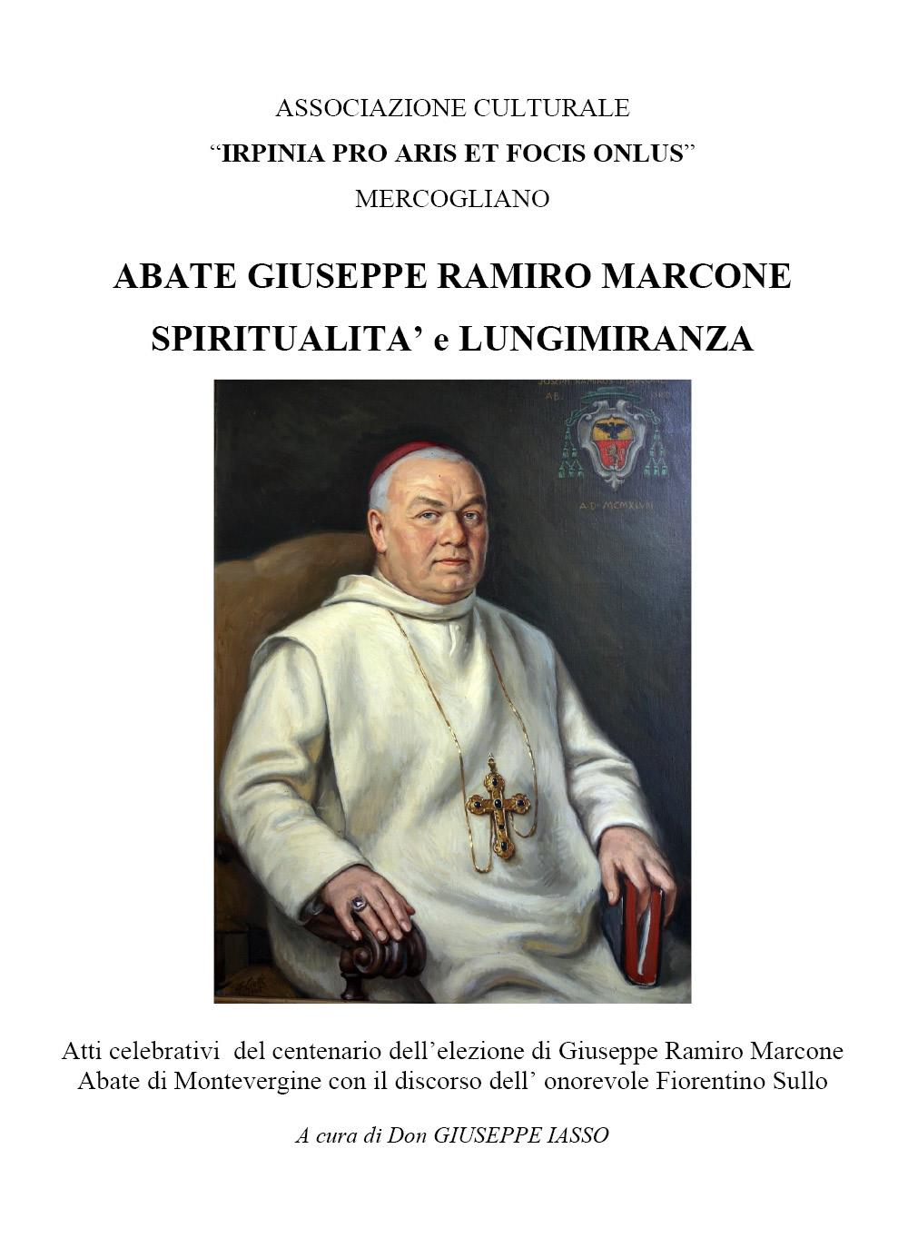 Abate GIUSEPPE RAMIRO MARCONE spiritualità e lungimiranza