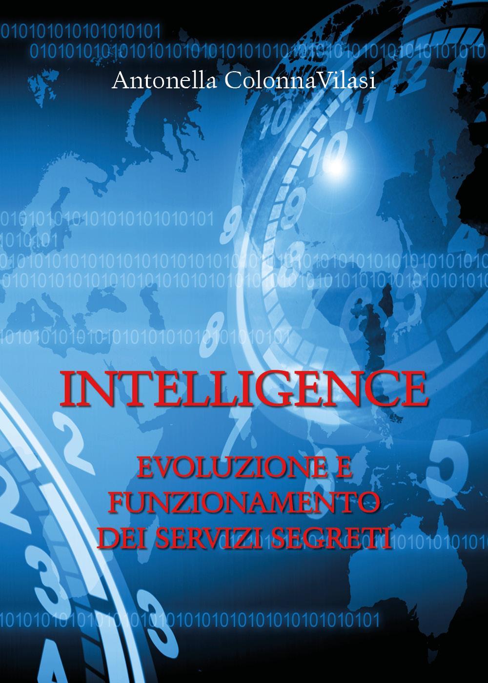 Intelligence. Evoluzione e funzionamento dei servizi segreti