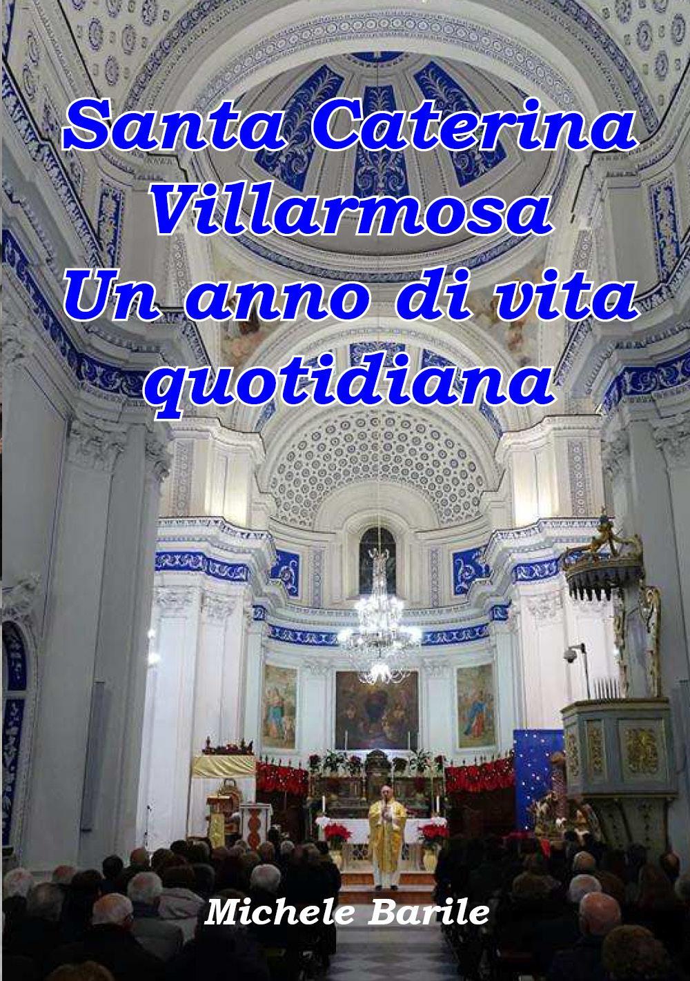 Santa Caterina Villarmosa. Un anno di vita quotidiana