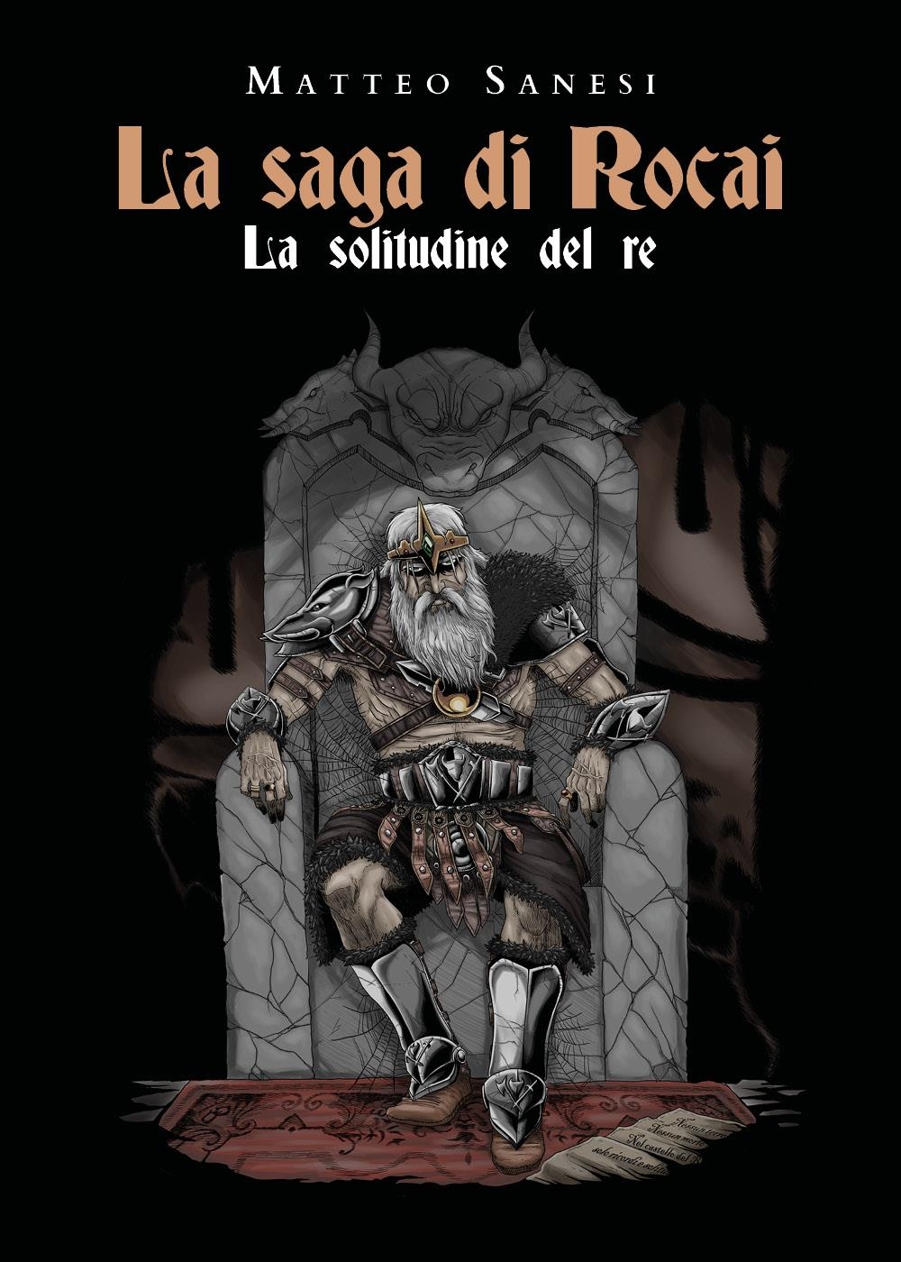 La saga di Rocai - La solitudine del re