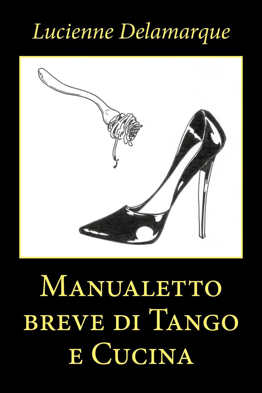 Manualetto breve di Tango e Cucina