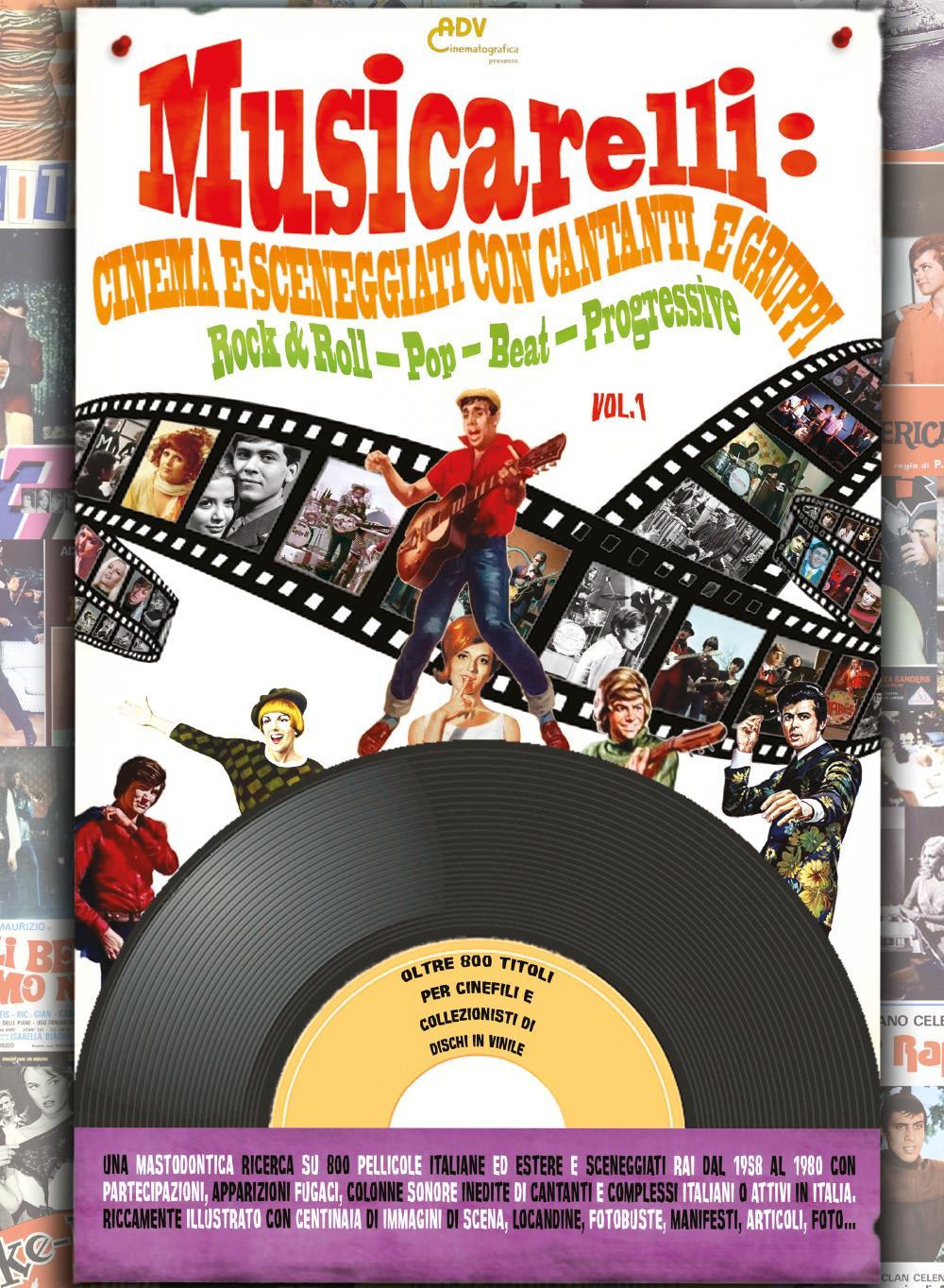 Musicarelli: Cinema e Sceneggiati con cantanti e gruppi Rock & Roll - Pop - Beat - Progressive (Vol.1)