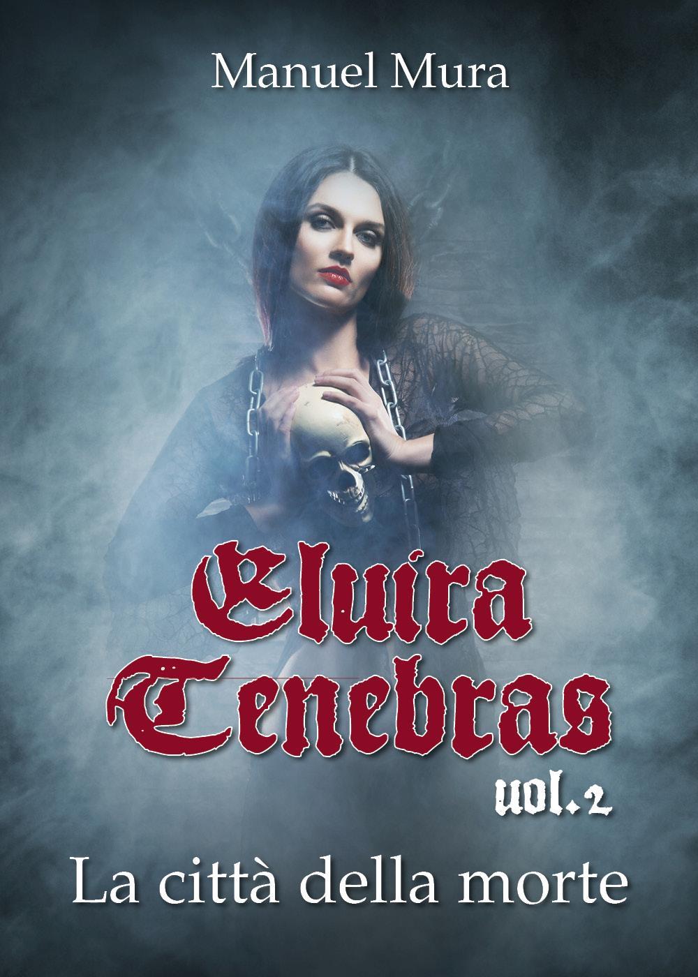 Elvira Tenebras vol.2 - La città della morte