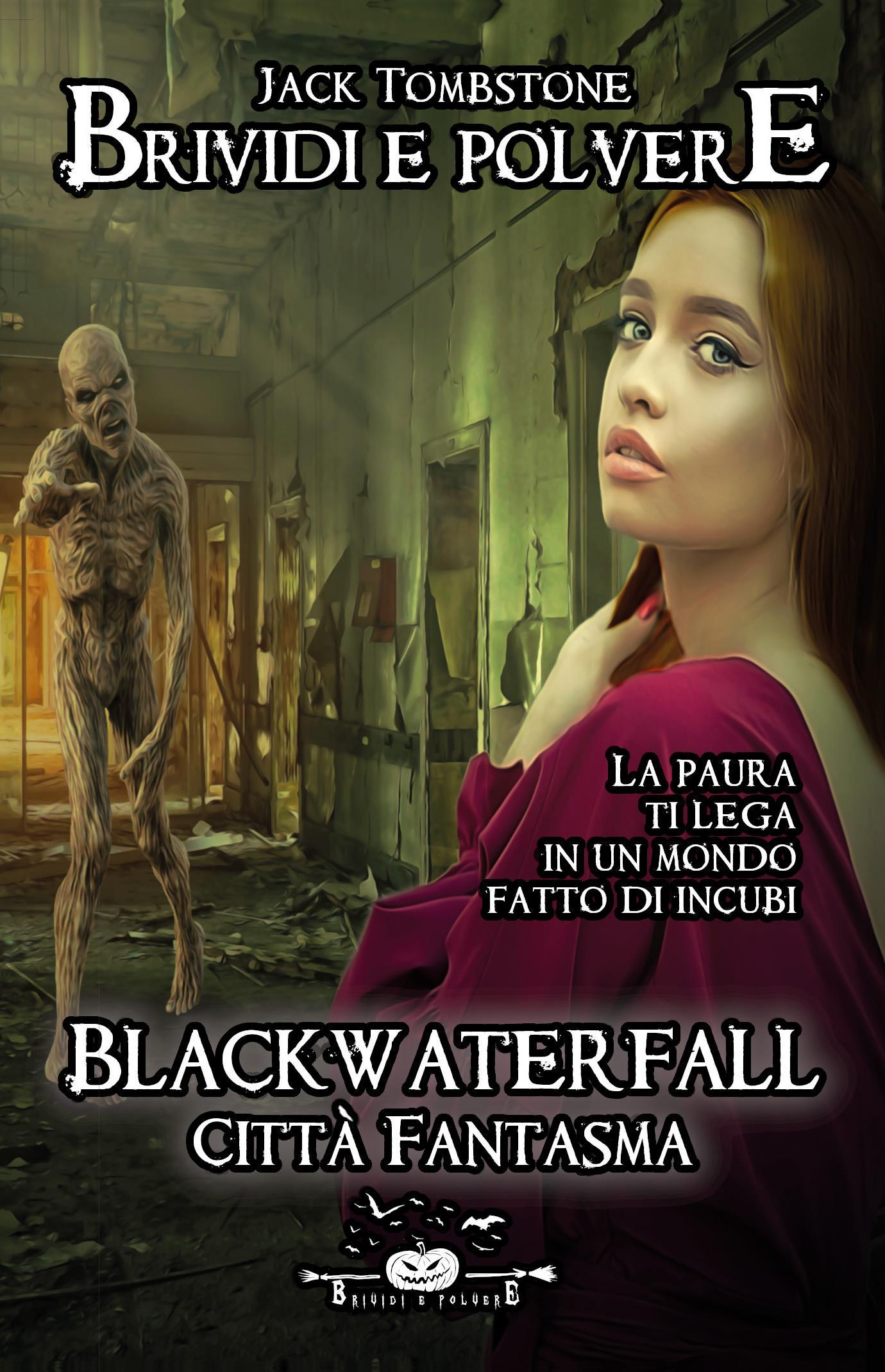 Blackwaterfall - Città Fantasma (Brividi e Polvere 1)