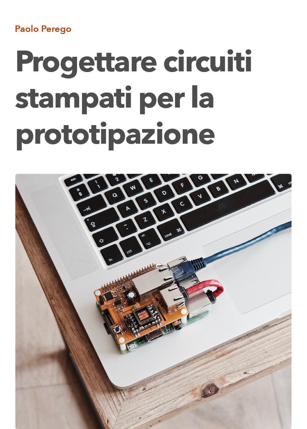 Progettare circuiti stampati per la prototipazione