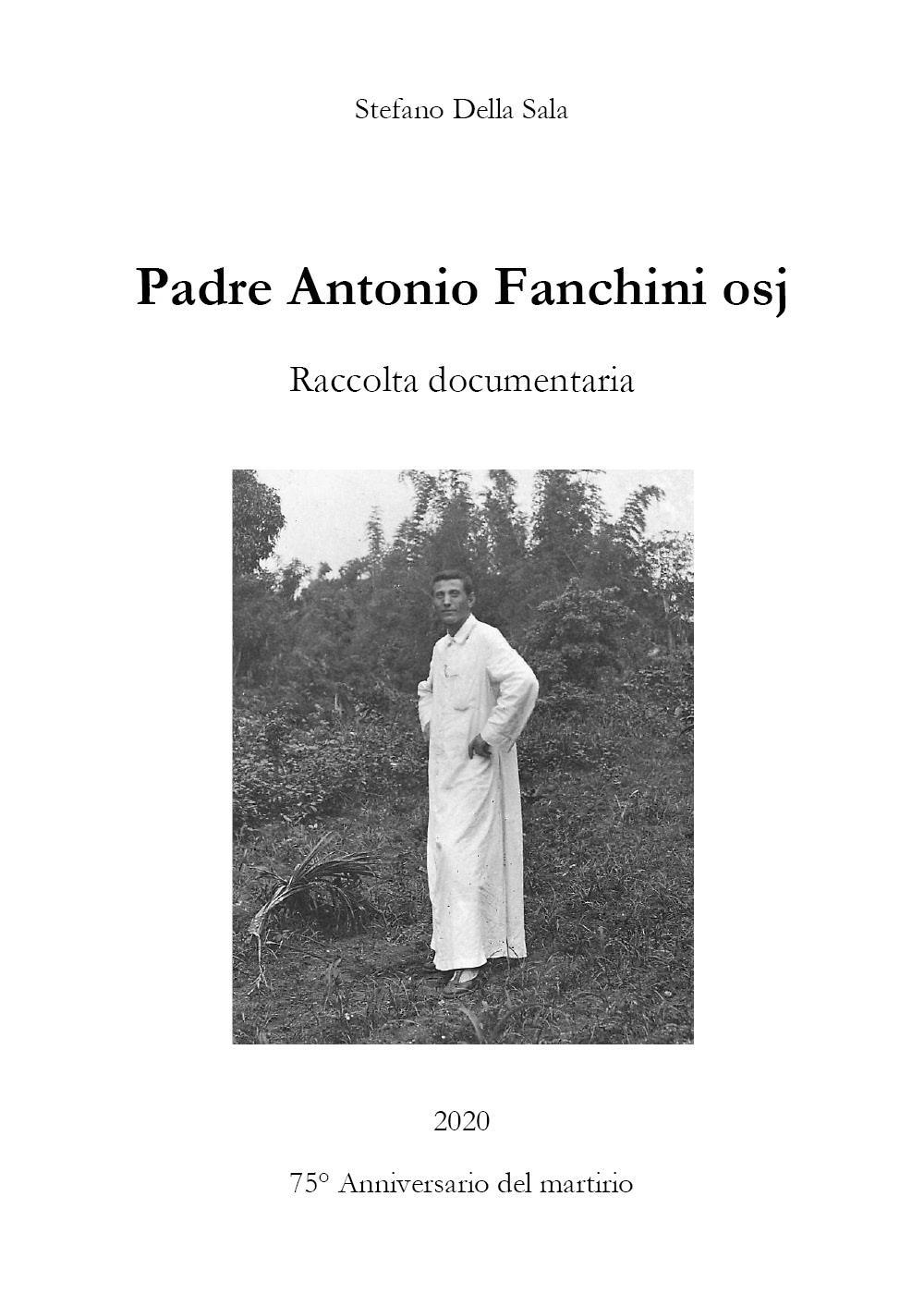 Padre Antonio Fanchini osj. Raccolta documentaria