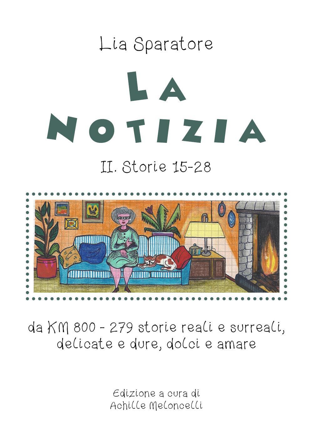 La notizia II. Storie 15-28 da KM 800 - 279 storie reali e surreali, delicate e dure, dolci e amare