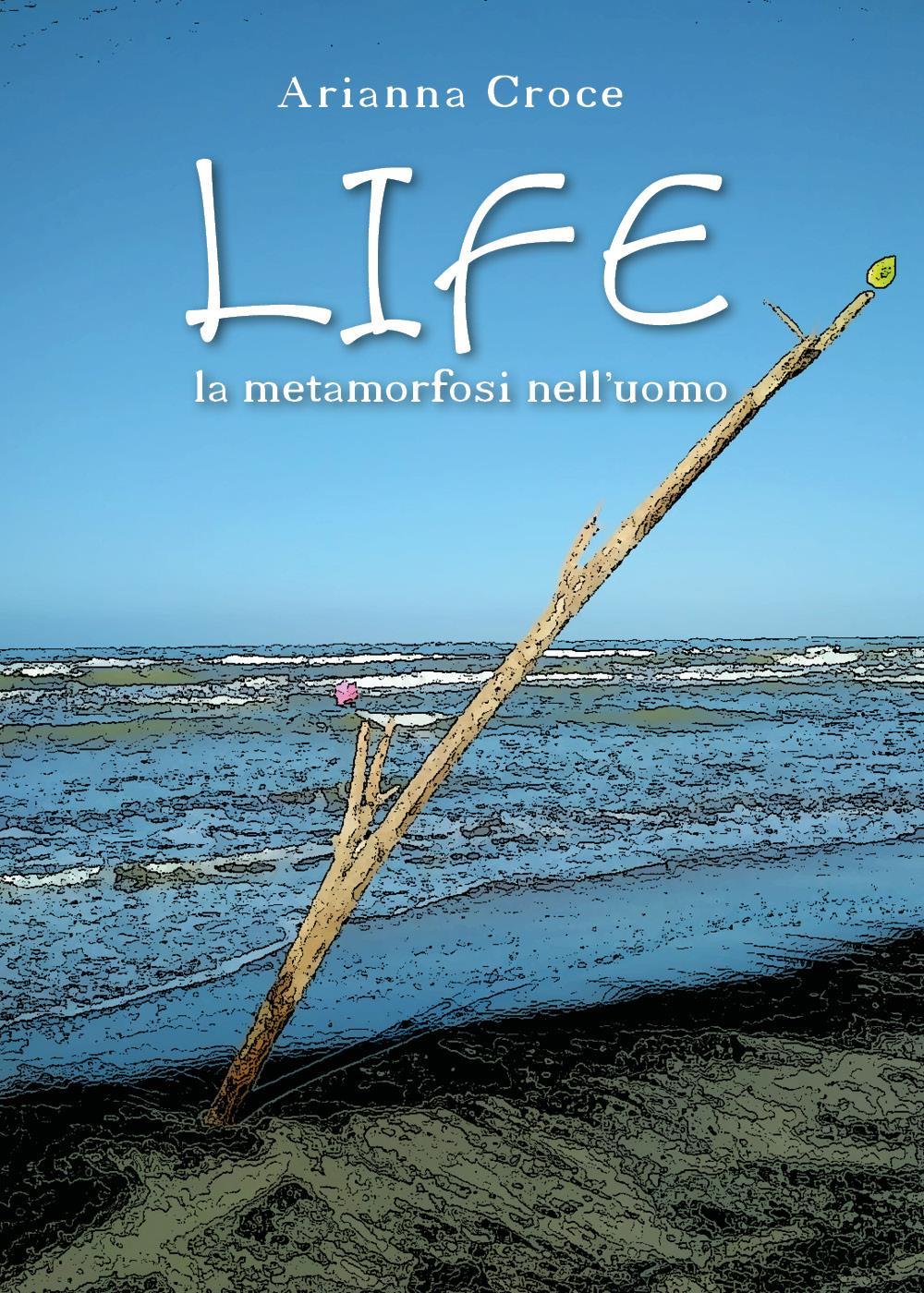 LIFE la metamorfosi nell'uomo