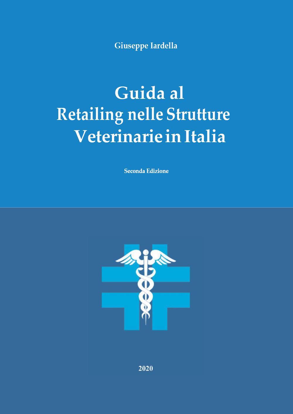 Guida al Retailing nelle Strutture Veterinarie in Italia - Seconda Edizione