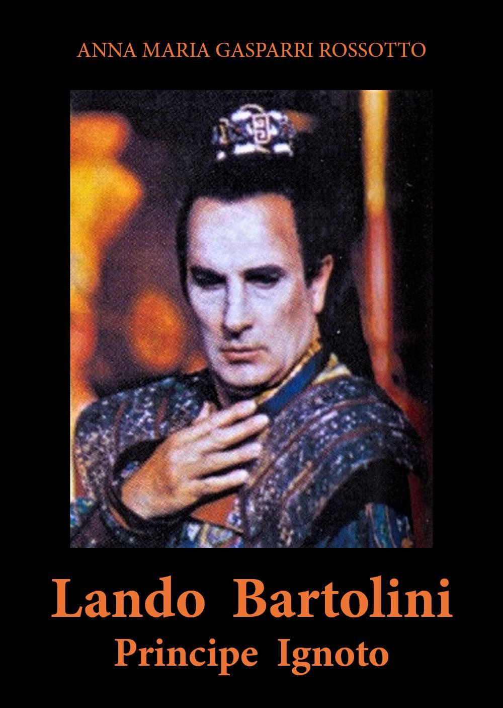 LANDO BARTOLINI  Principe Ignoto