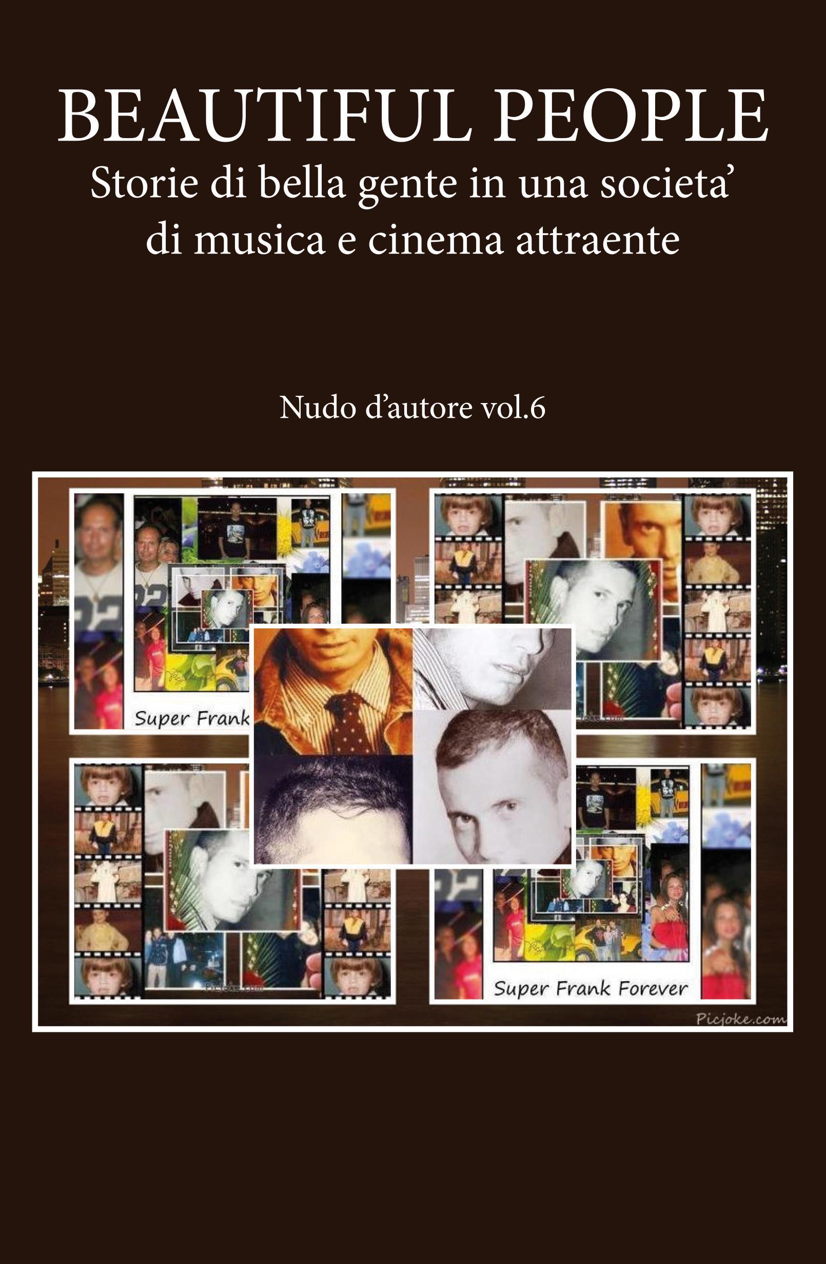 BEAUTIFUL PEOPLE: Storie di bella gente in una societa' di musica e cinema attraente - Nudo d'autore vol.6