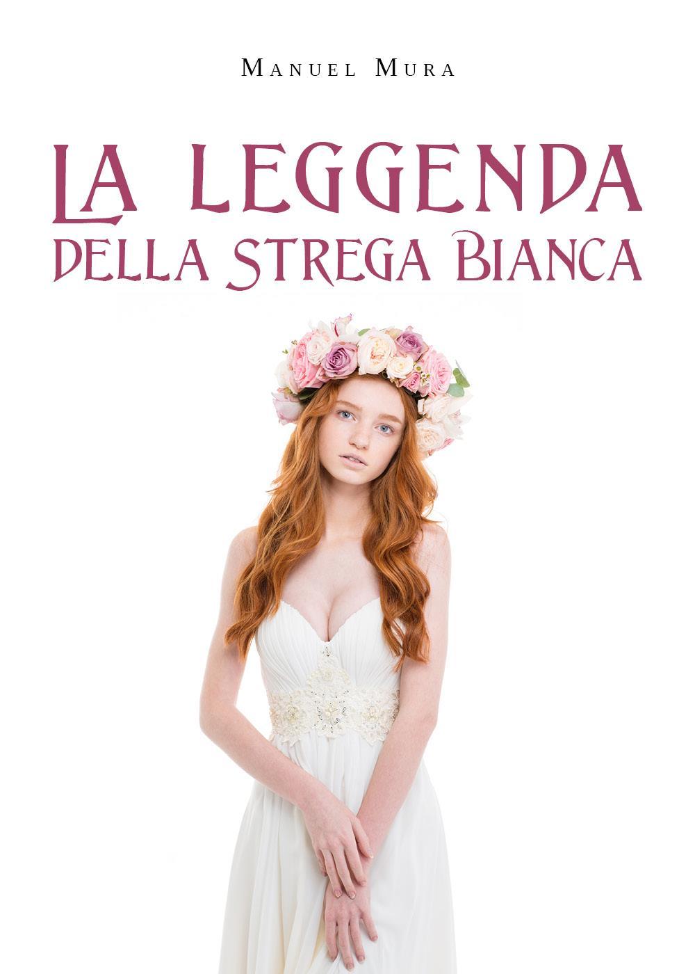 La leggenda della Strega Bianca