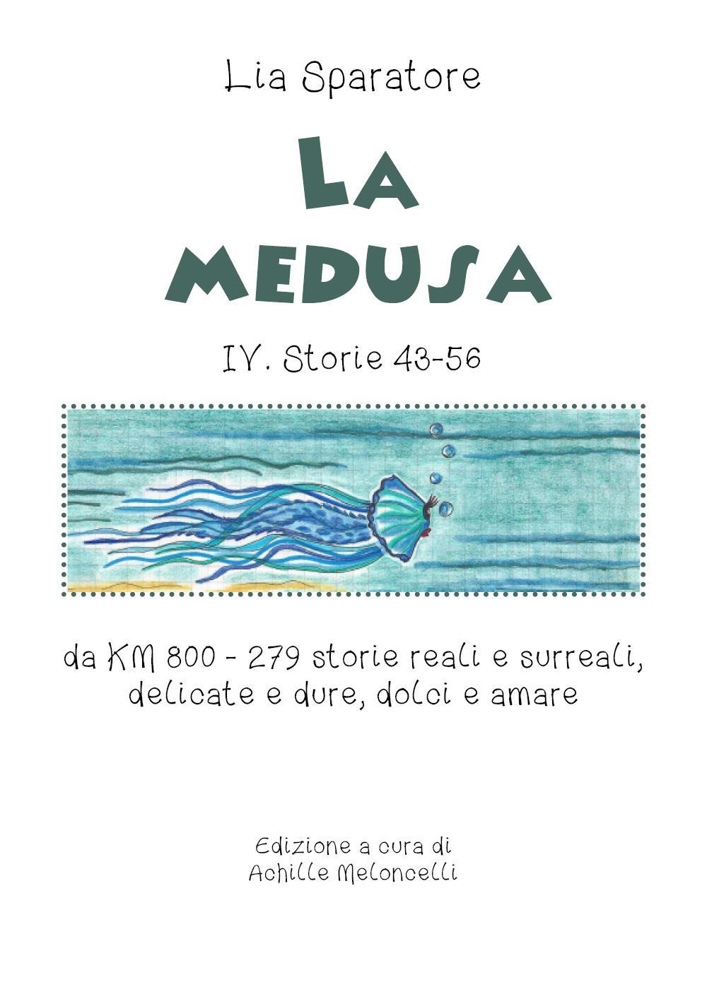 La medusa IV. Storie 43-56 da KM 800 - 279 storie reali e surreali, delicate e dure, dolci e amare