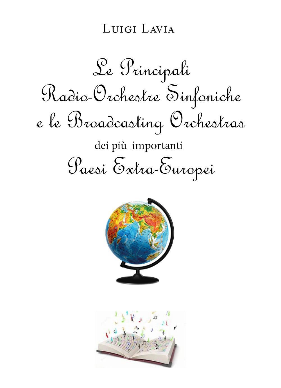 Le principali Radio-Orchestre Sinfoniche e le Broadcasting Orchestras dei più importanti Paesi Extra-Europei