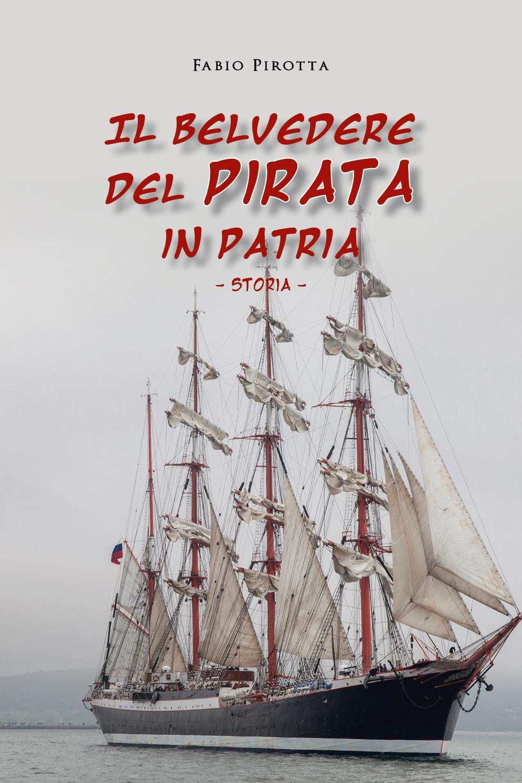Il belvedere del pirata in patria. Storia