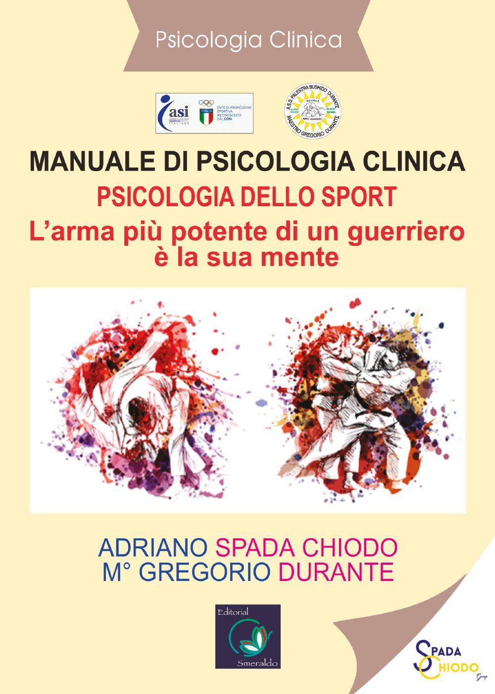 Manuale di psicologia clinica. Psicologia dello sport. L'arma più potente di un guerriero è la sua mente