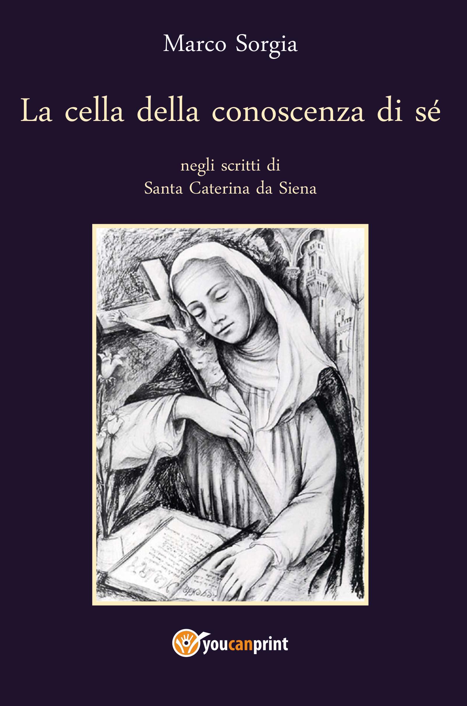 La cella della conoscenza di sé negli scritti di Santa Caterina da Siena