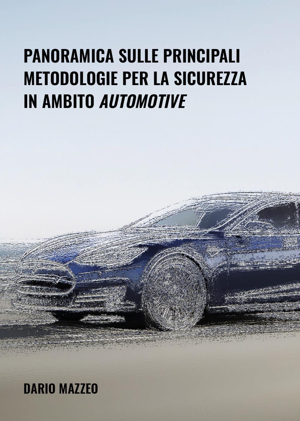 Panoramica sulle principali metodologie per la sicurezza in ambito automotive