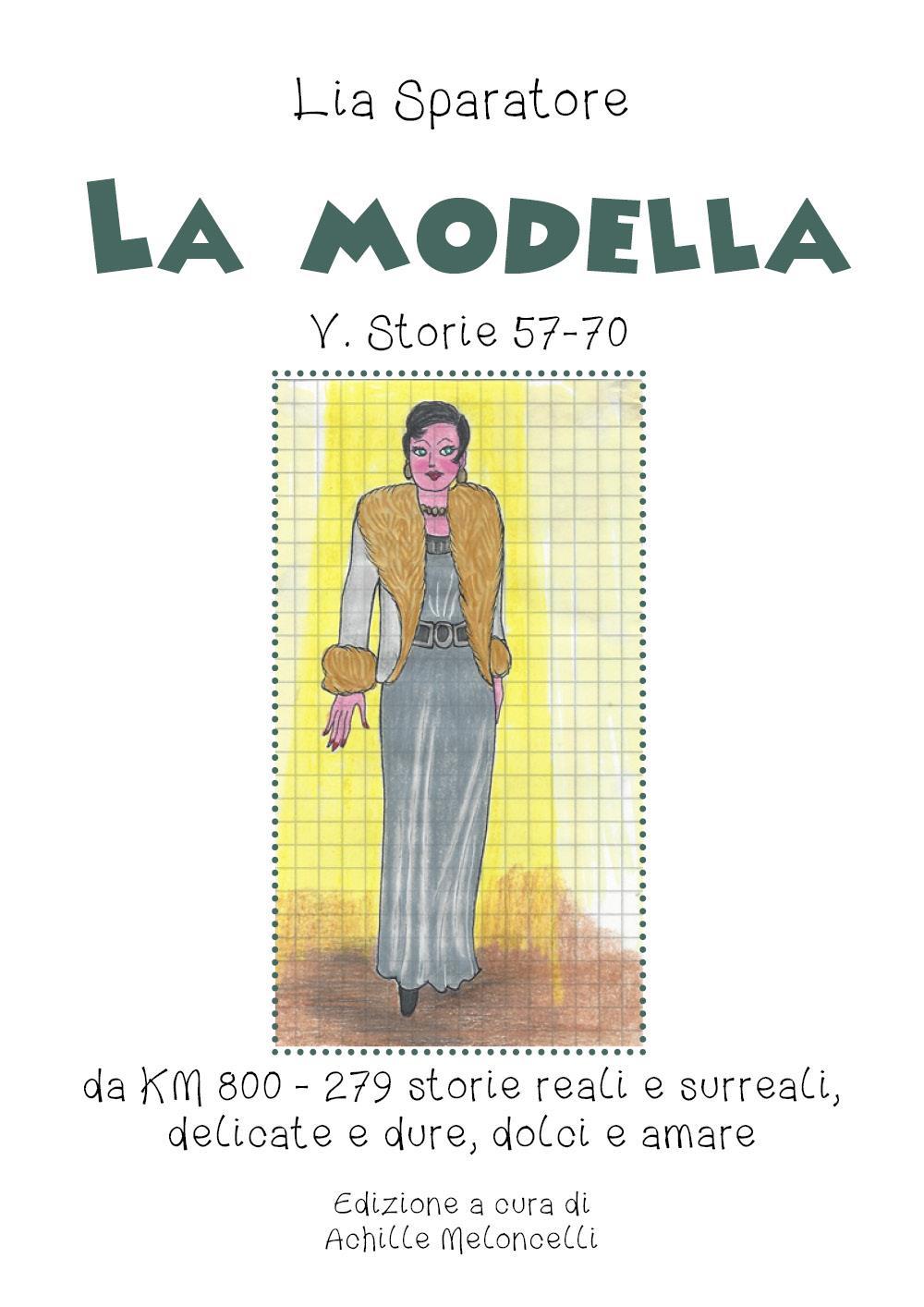 La modella  V. Storie 57-70 da KM 800 - 279 storie reali e surreali, delicate e dure, dolci e amare