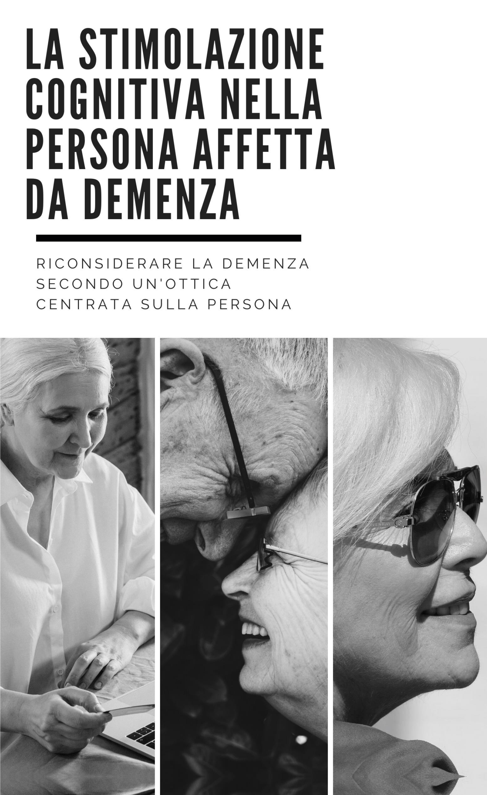 La stimolazione cognitiva nella persona affetta da demenza