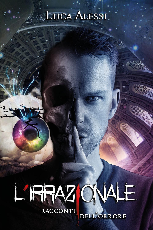 L'irrazionale - Racconti dell'orrore