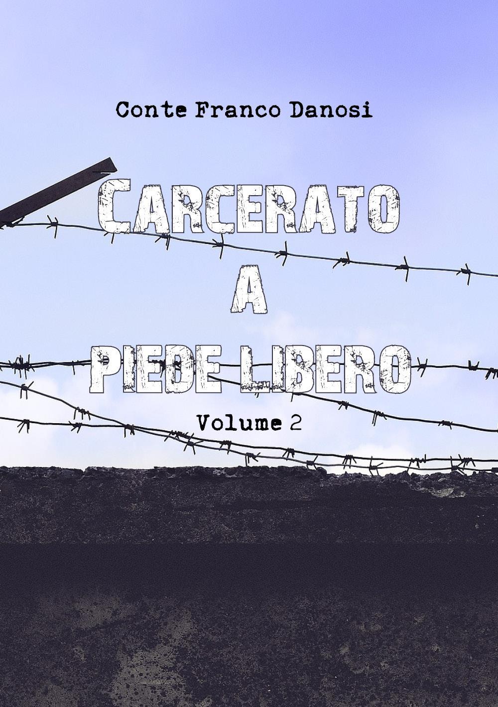 """Carcerato a piede libero"""" vol. 2"""