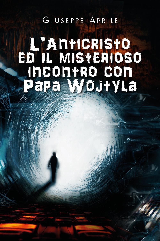 L'Anticristo ed il misterioso incontro con Papa Wojtyla