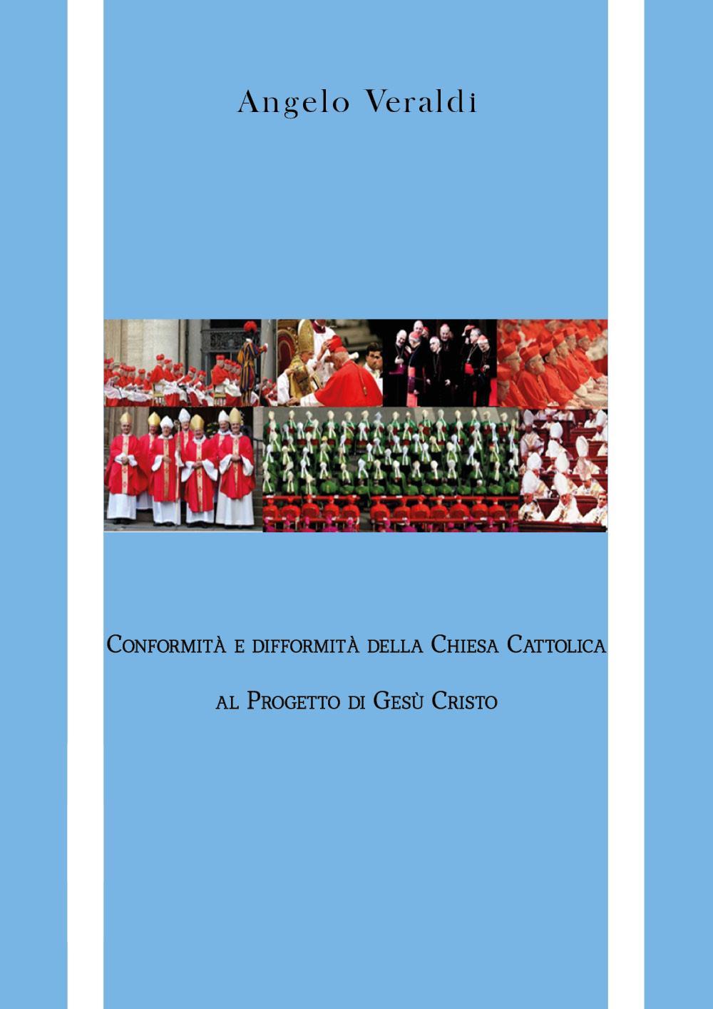 Conformità e difformità della Chiesa Cattolica al Progetto di Gesù Cristo