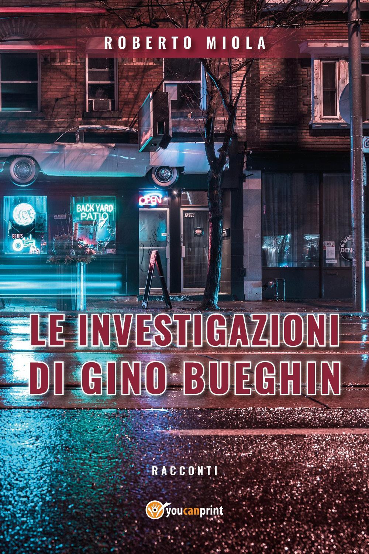 Le investigazioni di Gino Bueghin