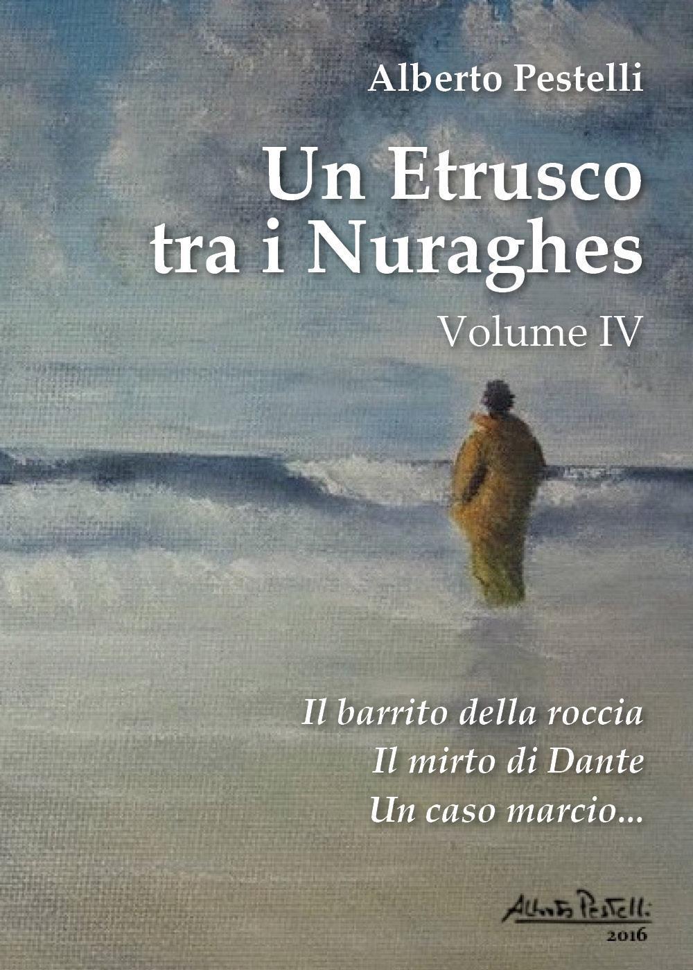 Un Etrusco tra i Nuraghes volume IV