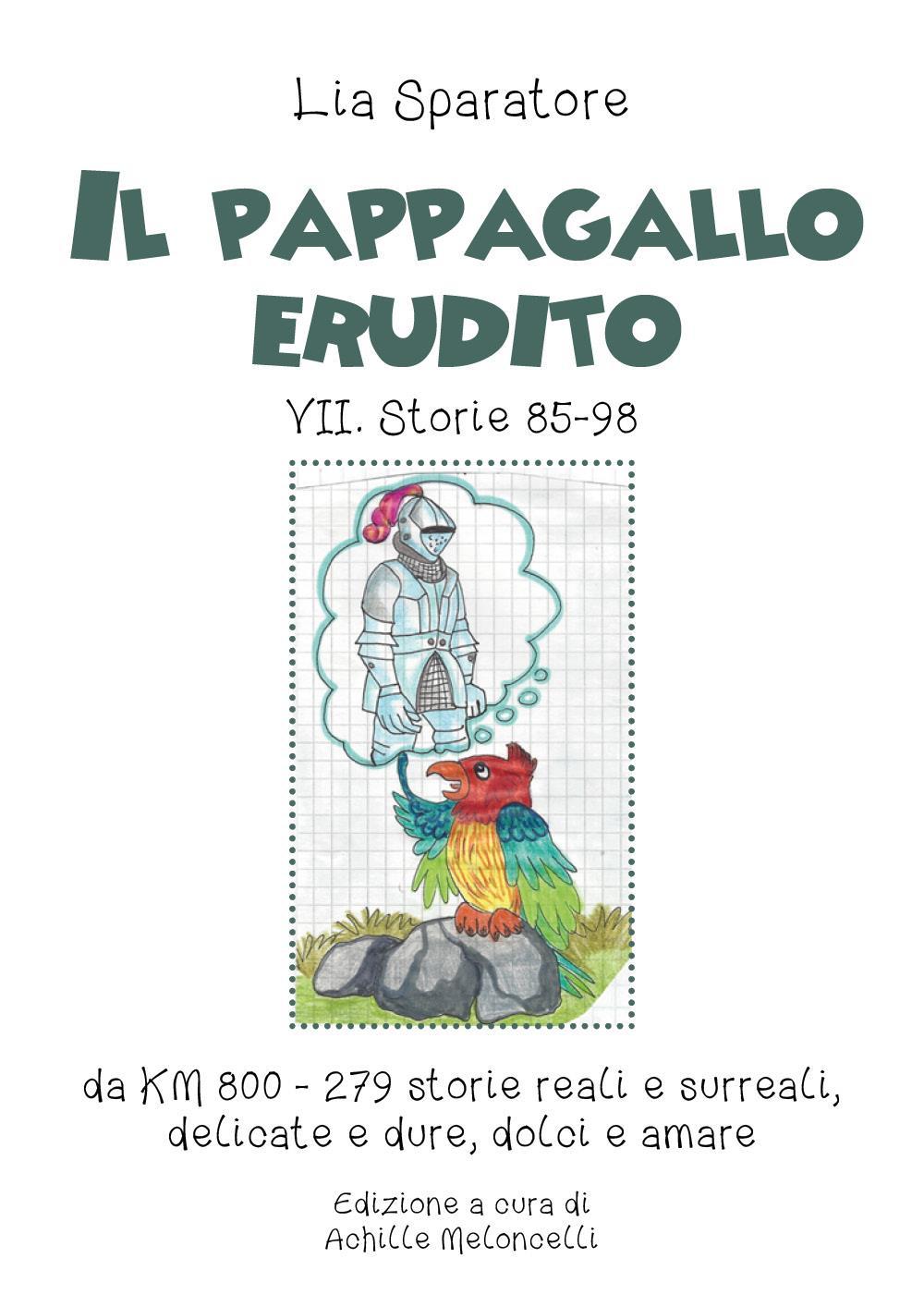 Il pappagallo erudito VII. Storie 85-98 da KM 800 - 279 storie reali e surreali, delicate e dure, dolci e amare