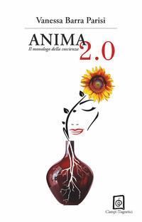 Anima 2.0. Il monologo della coscienza