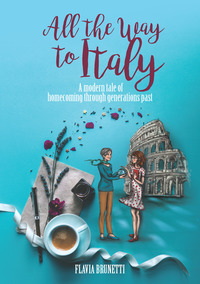 All the way to Italy. A modern tale of homecoming through generations past