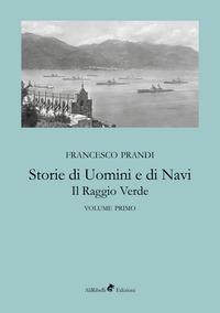 Storie di uomini e di navi. Il raggio verde Vol.1