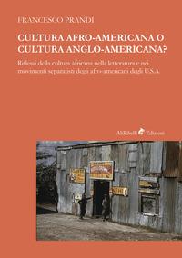 Cultura afro-americana o cultura anglo-americana? Riflessi della cultura africana nella letteratura e nei movimenti separatisti degli afro-americani degli U.S.A.