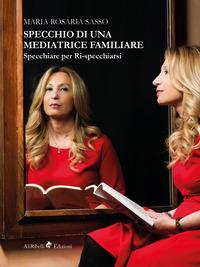 Specchio di una mediatrice familiare. Specchiare per ri-specchiarsi