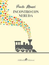 Incontro con Neruda: un emigrante