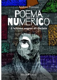 Poema numerico. L'ultimo sogno di Galois