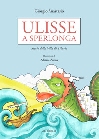 Ulisse a Sperlonga. Storie della villa di Tiberio