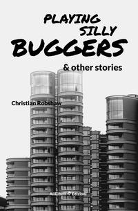 Playing Silly Buggers and other stories