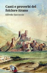 Canti e proverbi del folclore itrano