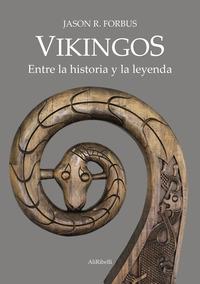Vikingos. Entre la historia y la leyenda